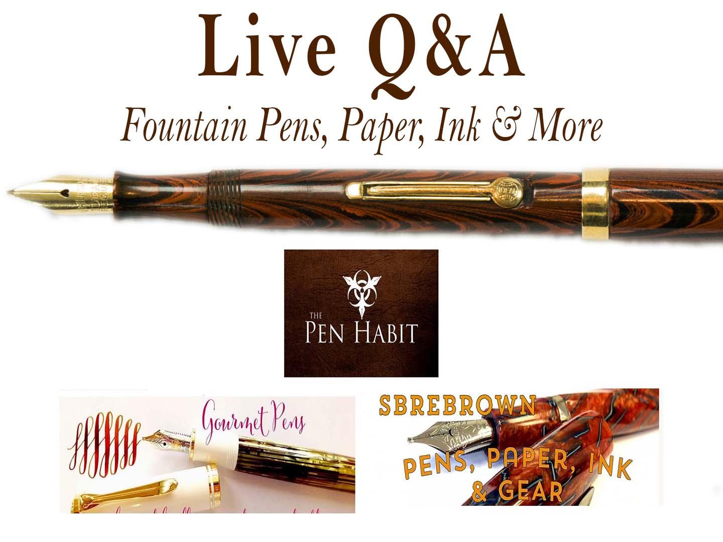 Live Q&A #3 with @PenHabit, @GourmetPens @SBREBrown