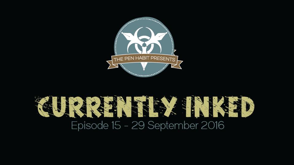 Currently Inked #15 | 29 September 2016