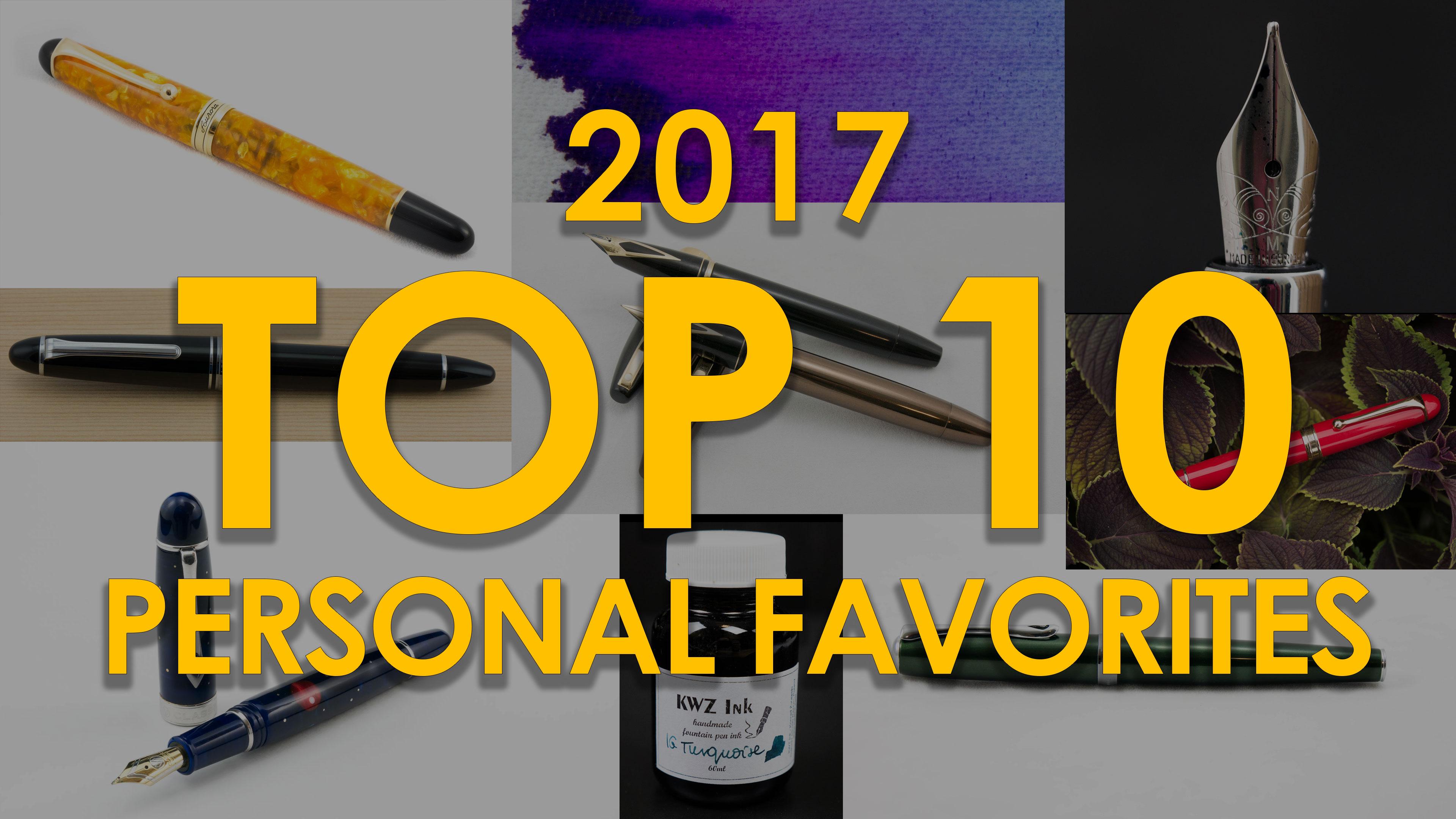 Matt's Personal Top 10 Pens for 2017