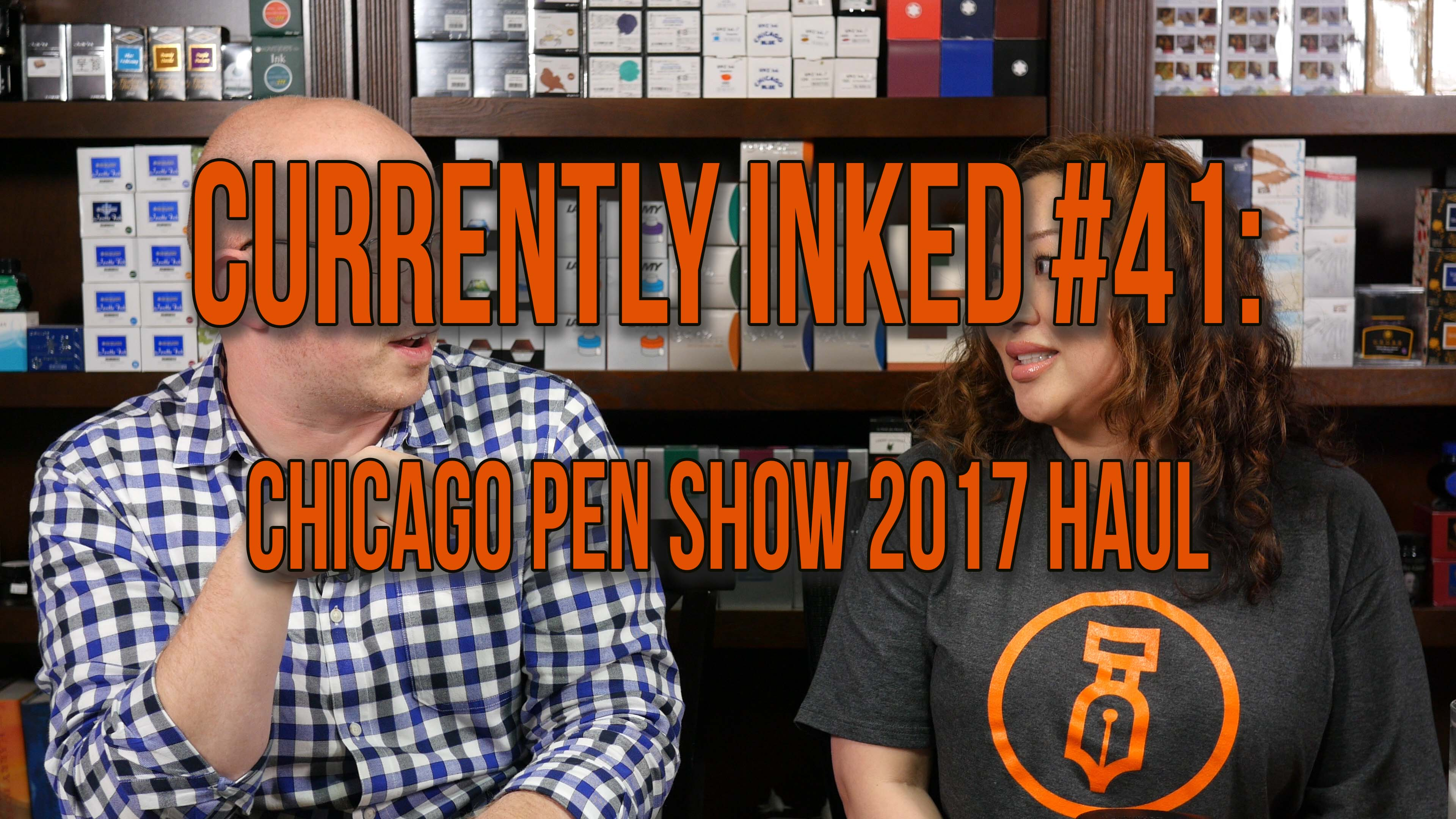 Currently Inked #41 | Chicago Pen Show 2017 Haul